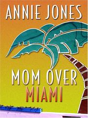 Cover of: Mom Over Miami (Life, Faith & Getting It Right #5) (Steeple Hill Cafe)