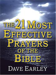Cover of: The 21 Most Effective Prayers of the Bible | Dave Earley
