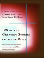 Cover of: 128 of the Greatest Stories from the Bible | Daniel E. Harmon