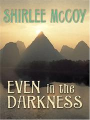 Cover of: Even in the Darkness (The Lakeview Series #3) (Steeple Hill Love Inspired Suspense) | Shirlee McCoy