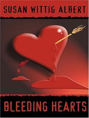 Cover of: Bleeding Hearts: A China Bayles Mystery