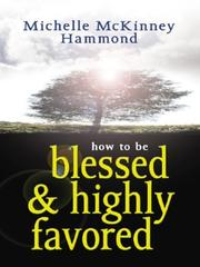Cover of: How to Be Blessed and Highly Favored