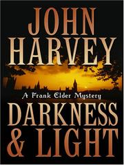 Cover of: Darkness & Light (Frank Elder Mysteries) | John Harvey