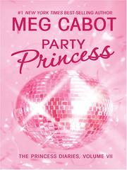 Cover of: Party Princess: The Princess Diaries, Volume VII