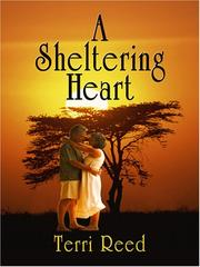 Cover of: A Sheltering Heart | Terri Reed