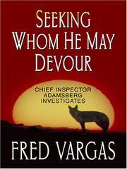 Cover of: Seeking Whom He May Devour (Chief Inspector Adamsberg Investigates)