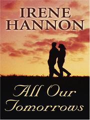 Cover of: All Our Tomorrows | Irene Hannon