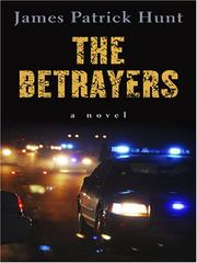 Cover of: The Betrayers | James Patrick Hunt
