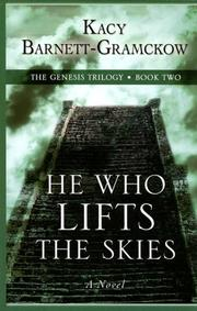Cover of: He Who Lifts the Skies | Kacy Barnett-Gramckow