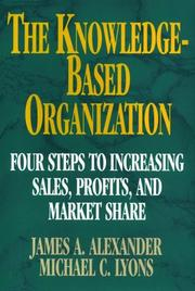 Cover of: The Knowledge-Based Organization | James A. Alexander