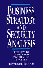Cover of: Business strategy and security analysis | Raymond K. Suutari