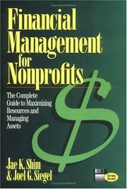 Cover of: Financial management for nonprofits: the complete guide to maximizing resources and managing assets