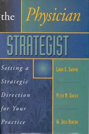 Cover of: The physician strategist: setting a strategic direction for your practice