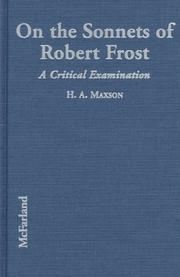 Cover of: On the sonnets of Robert Frost by H. A. Maxson