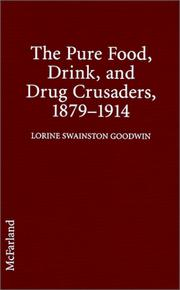 Cover of: The Pure Food, Drink and Drug Crusaders, 1879-1914 | Lorine Swainston Goodwin