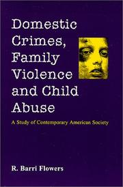 Cover of: Domestic crimes, family violence and child abuse | Flowers, Ronald B.
