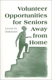 Cover of: Volunteer Opportunities for Seniors Away from Home | Lewis D. Solomon & Alan R. Palmiter