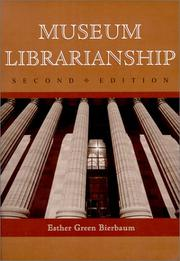 Cover of: Museum librarianship / Esther Green Bierbaum. | Esther Green Bierbaum
