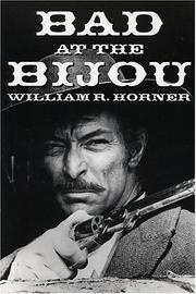 Cover of: Bad at the Bijou | William R. Horner
