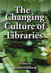 Cover of: The Changing Culture of Libraries | Renee Feinberg
