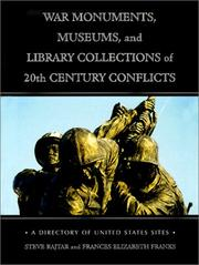 Cover of: War monuments, museums, and library collections of 20th century conflicts | Steve Rajtar