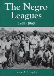 Cover of: The Negro Leagues, 1869-1960 | Leslie A. Heaphy