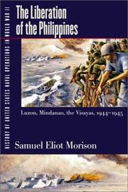 Cover of: History of United States Naval Operations in World War II. Vol. 13: The Liberation of the Philippines--Luzon, Mindanao, the Visayas, 1944-1945 (History ... States Naval Operations in World War II)