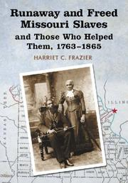 Cover of: Runaway and freed Missouri slaves and those who helped them, 1763-1865 | Harriet C. Frazier