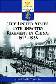 Cover of: The United States 15th Infantry Regiment in China, 1912-1938 | Alfred E. Cornebise