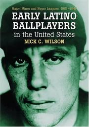 Cover of: Early Latino Ballplayers In The United States | Nick C. Wilson