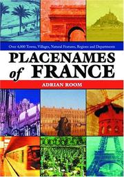 Cover of: Placenames of France: over 4000 towns, villages, natural features, regions and departments