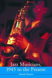 Cover of: Jazz Musicians, 1945 To The Present | David Dicaire