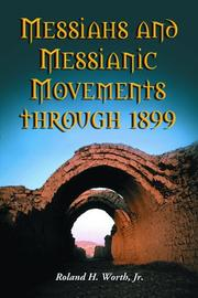 Cover of: Messiahs and Messianic Movements Through 1899 | Roland H., Jr. Worth