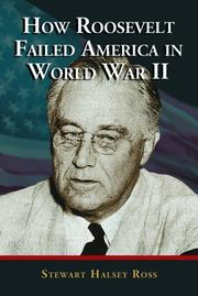 Cover of: How Roosevelt Failed America in World War II