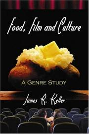 Cover of: Food, Film and Culture by James R. Keller