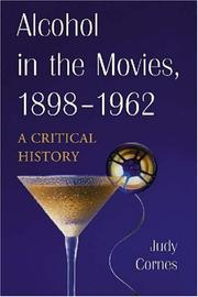 Cover of: Alcohol in the Movies, 1898-1962 | Judy Cornes