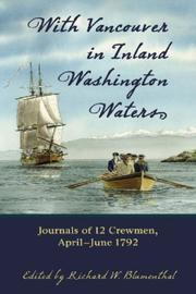 Cover of: With Vancouver in Inland Washington Waters | Richard W. Blumenthal