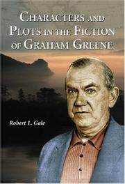 Cover of: Characters and Plots in the Fiction of Graham Greene