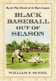 Cover of: Black Baseball Out of Season | William F. McNeil