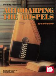 Cover of: Mel Bay Autoharping the Gospels | Carol Stober; Steve Kaufman