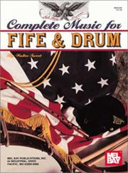 Cover of: Mel Bay Presents Complete Music for Fife and Drum | Walter D. Sweet