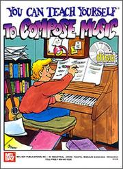 Cover of: You can teach yourself to compose music. | Ashton, Bob B.