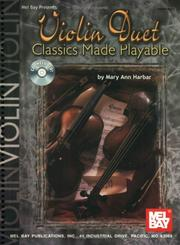 Cover of: Mel Bay Violin Duet Classics Made Playable | Mary Ann Harbar