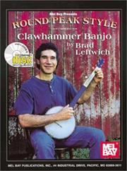 Cover of: Mel Bay Round Peak Style Clawhammer Banjo (Mel Bay Presents) | Brad Leftwich