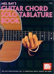 Cover of: Mel Bay Guitar Chord Solo Tablature Book | William Bay