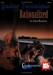 Cover of: Mel Bay Guitar Technique Rationalized | Julian Byzantine
