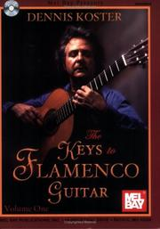 Cover of: Mel Bay presents The Keys to Flamenco Guitar, Volume 1