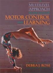 A multilevel approach to the study of motor control and learning by Debra J. Rose
