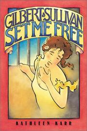 Cover of: Gilbert And Sullivan Set Me Free