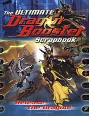 Cover of: Ultimate Dragon Booster Scrapbook, The